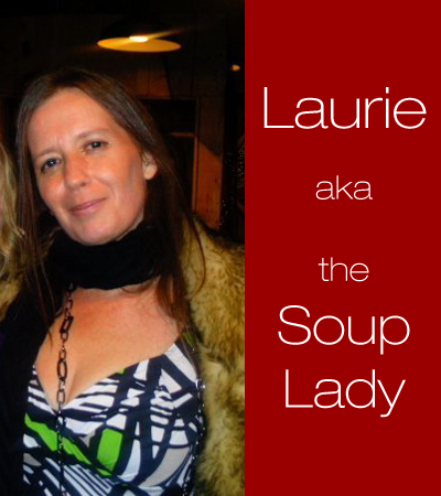 Laurie, aka the Soup Lady